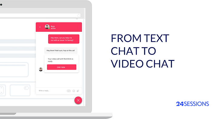 from text chat to video chat 24sessions